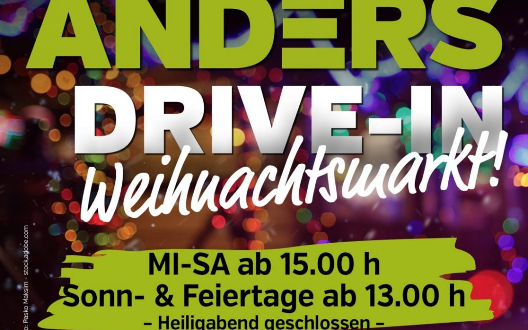 Drive-in-Weihnachtsmarkt ab FR, 27.11., 15.00 Uhr!